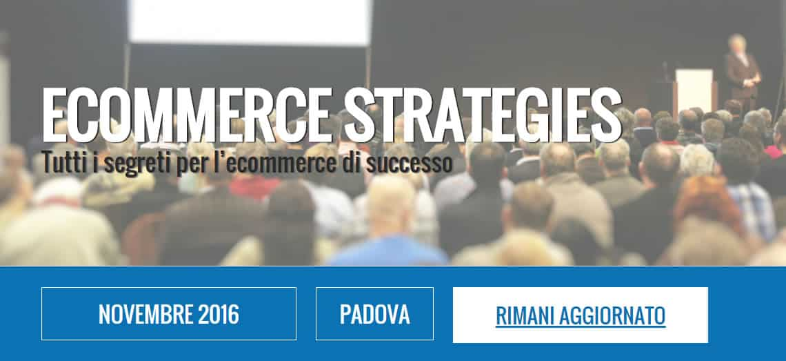 E-commerce Strategies - Padova, 4 Novembre 2015